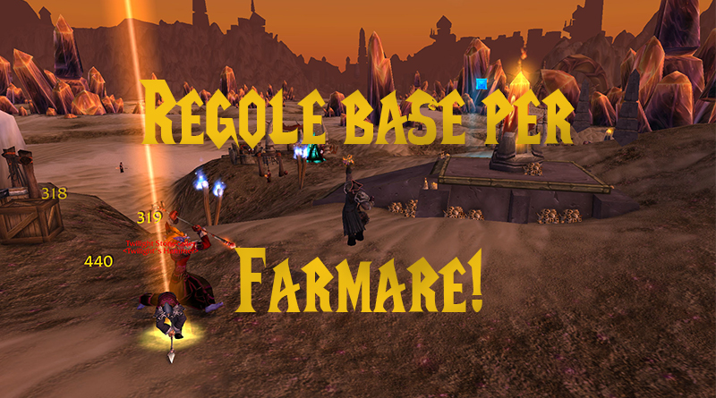 Regole base per farm open world e dungeon!